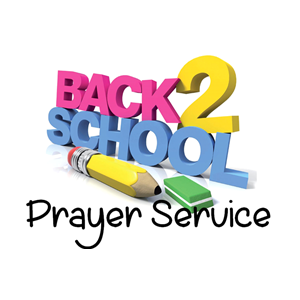 Back to School Prayer Service